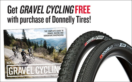 "FREE copy of Nick Legan's, ""Gravel Cycling"" with the purchase of 2 Donnelly Tires!"